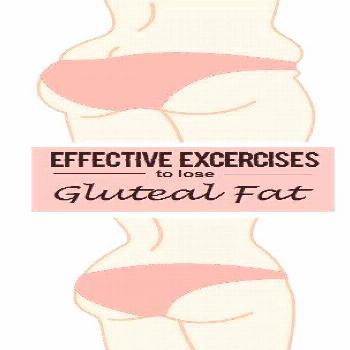 8 MOST EFFECTIVE EXERCISES TO REDUCE GLUTEAL FAT Righteous Paleo Diet Plan
