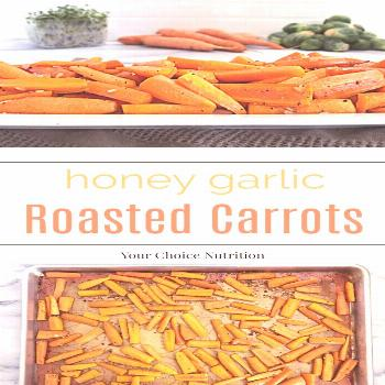 Honey Garlic Roasted Carrots - Your Choice Nutrition Sweet and savory, these tender Honey Garlic Ro