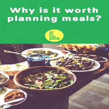 Why is it worth planning meals? Why is it worth planning meals? Because they will help us take care